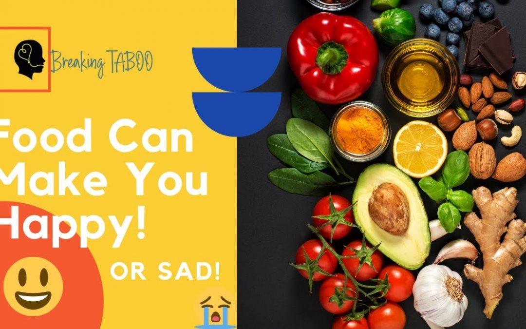 Food Can Make You Happy! Or Sad…
