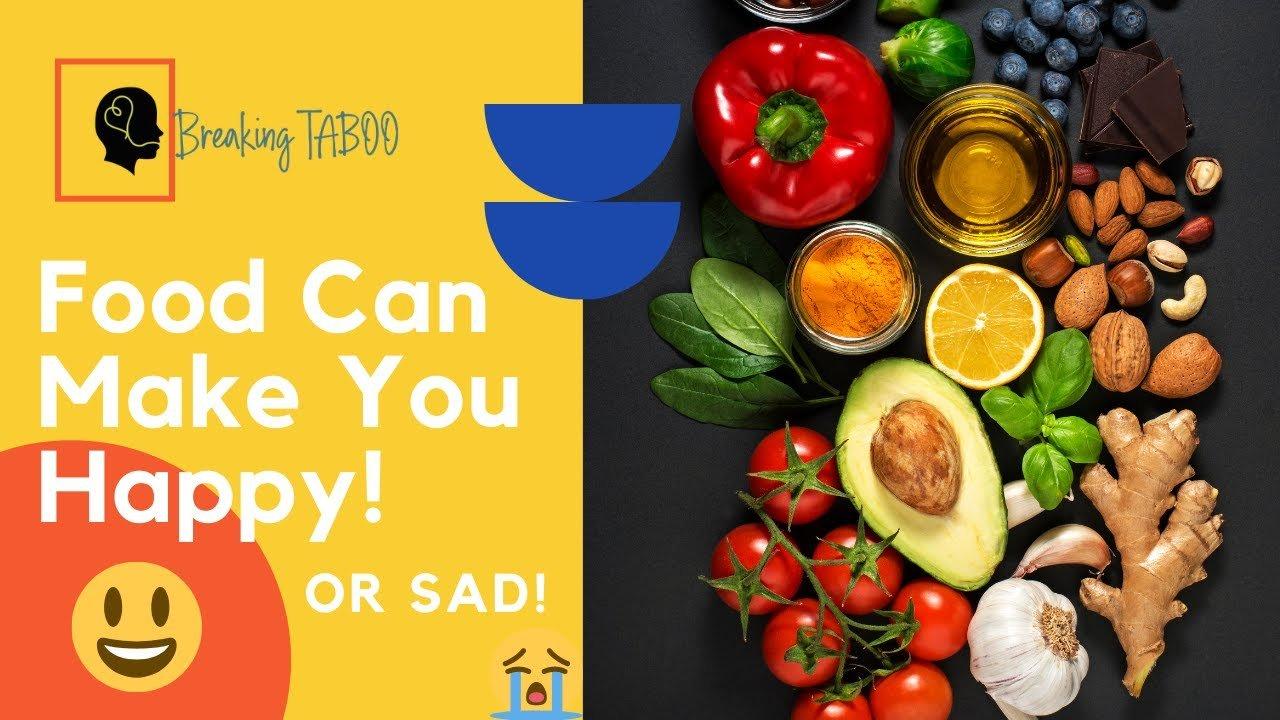 Food can make you happy - or sad